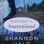 MIDNIGHT IN AUSTENLAND, by Shannon Hale, Sweet