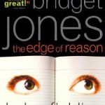 BRIDGET JONES THE EDGE OF REASON, by Helen Fielding, Read the book, see the movie.