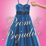 PROM AND PREJUDICE by Elizabeth Eulberg, Young Adult : LOVED!!!